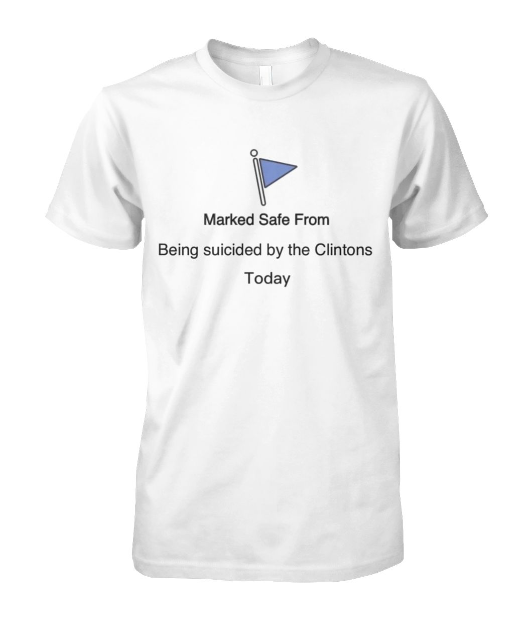 FB flagged safe from Clinton Suicide Tee