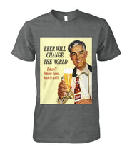 Load image into Gallery viewer, Beer- It'll Change the World Tee