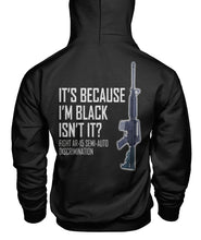 Load image into Gallery viewer, It's Because I'm Black Isn't It Hoodie Unisex Hoodie - Image on Back