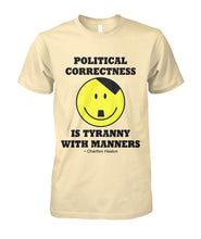 Load image into Gallery viewer, Political Correctness Tee - Charlton Heston Quote