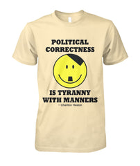 Political Correctness Tee - Charlton Heston Quote