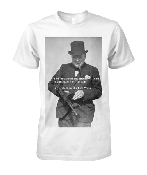 Churchill Quote on Fascists Tee