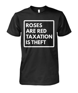 Roses Are Red Taxation Is Theft Shirt