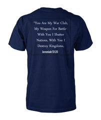 Jeremiah 51:20 You are My War Club, My Weapon for Battle Tee