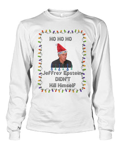 Ho Ho Ho Epstein Didn't Kill Himself Long Sleeve Shirt