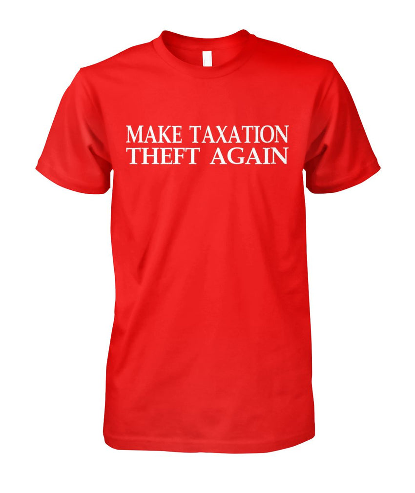 Make Taxation Theft Again Tee
