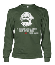 Load image into Gallery viewer, Karl Marx- Seemed Like A Good Idea At the Time Shirt