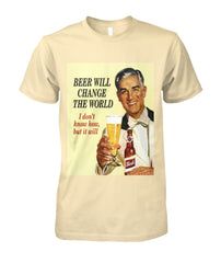Beer Will Change The World | I Don't Know How But It Will