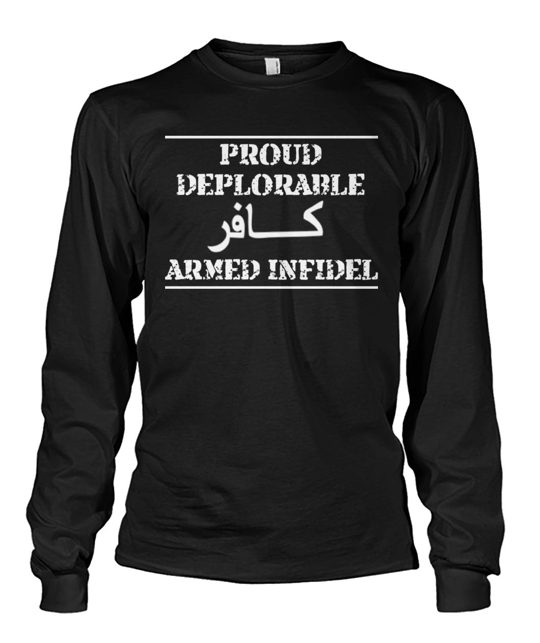 Proud Deplorable Armed Infidel Long Sleeve Shirt