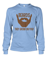 Beards, They Grow On You- Long Sleeve