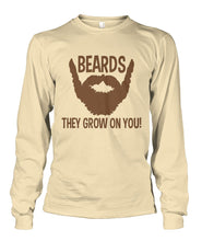 Load image into Gallery viewer, Beards, They Grow On You- Long Sleeve
