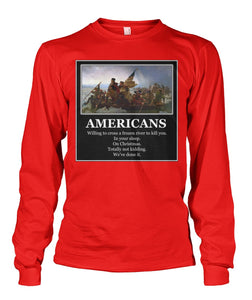 Americans - Willing to Cross A Frozen River to Kill You- Delaware-Long Sleeve Sh