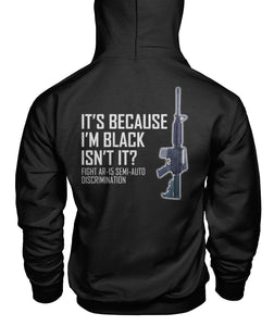 It's Because I'm Black Isn't It- Hoodie- Image On Back Unisex Hoodie