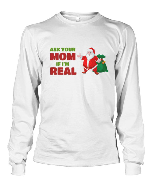Ask Your Mom If I'm Real - Santa Long Sleeve Shirt