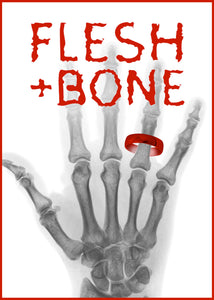 FLESH + BONE (BACK IN STOCK!)