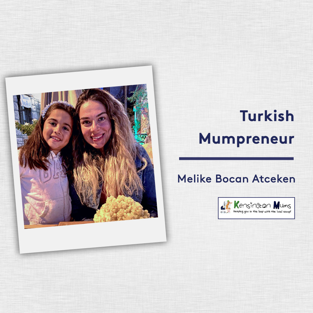 Interview with Kensington Mums: Turkish mumpreneur Melike Bocan Atceken | Inspiring mothers