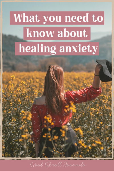 What you need to know about healing anxiety