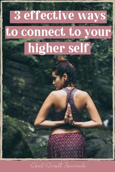Higher self: 3 effective ways to connect to the guidance within