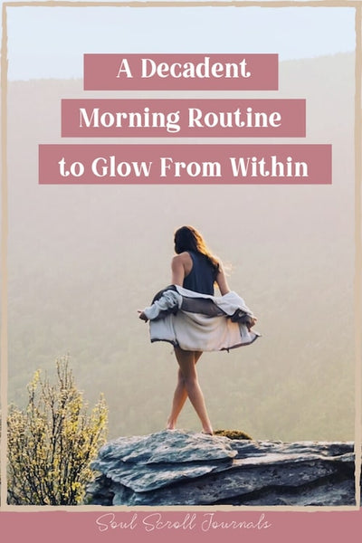 A decadent morning routine to glow from within