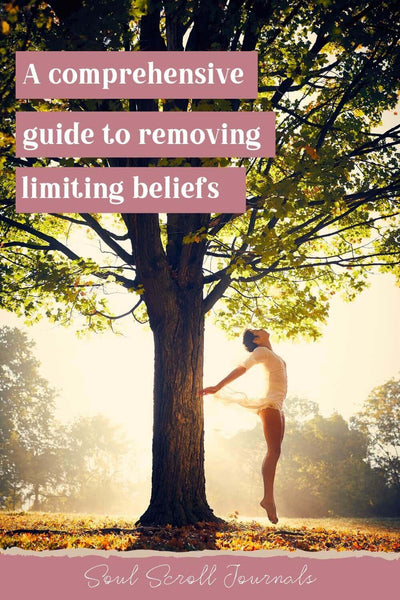 Limiting beliefs: A comprehensive guide to identifying and removing them