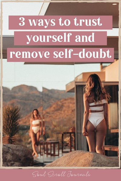 how to trust yourself and remove self doubt