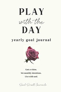Play with the Day yearly goal journal PRINT