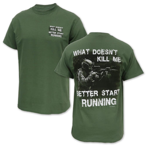 What Doesn'T Kill Me Better Start Running T-Shirt (OD Green)