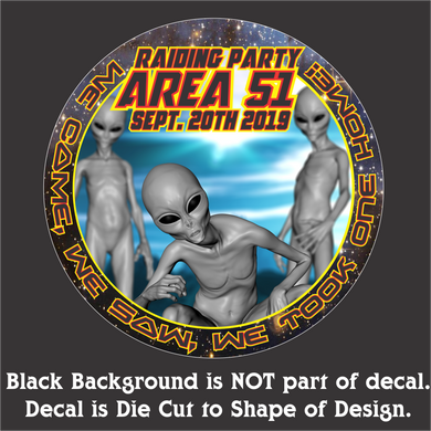 Area 51 Raid- Hi-Performance Vinyl Decal (5