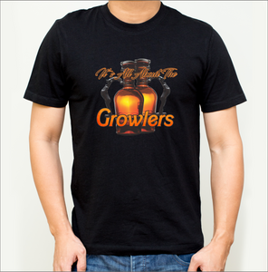 It's All About the Growlers T-Shirt