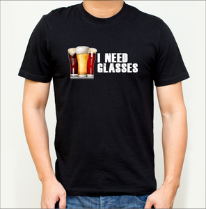 I Need Glasses T-Shirts (Beer, Wine, & Whiskey Versions)