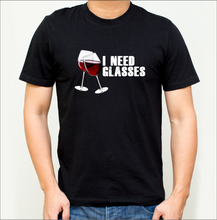 Load image into Gallery viewer, I Need Glasses T-Shirts (Beer, Wine, & Whiskey Versions)