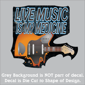 "Live Music is My Medicine - Hi-Performance Decal (4""x4"", 6""x6"" & 10""x10"")"