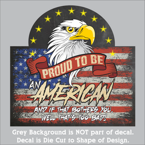 "Proud to be an American - Hi-Performance Decal (4""x4"", 6""x6"" & 10""x10"")"