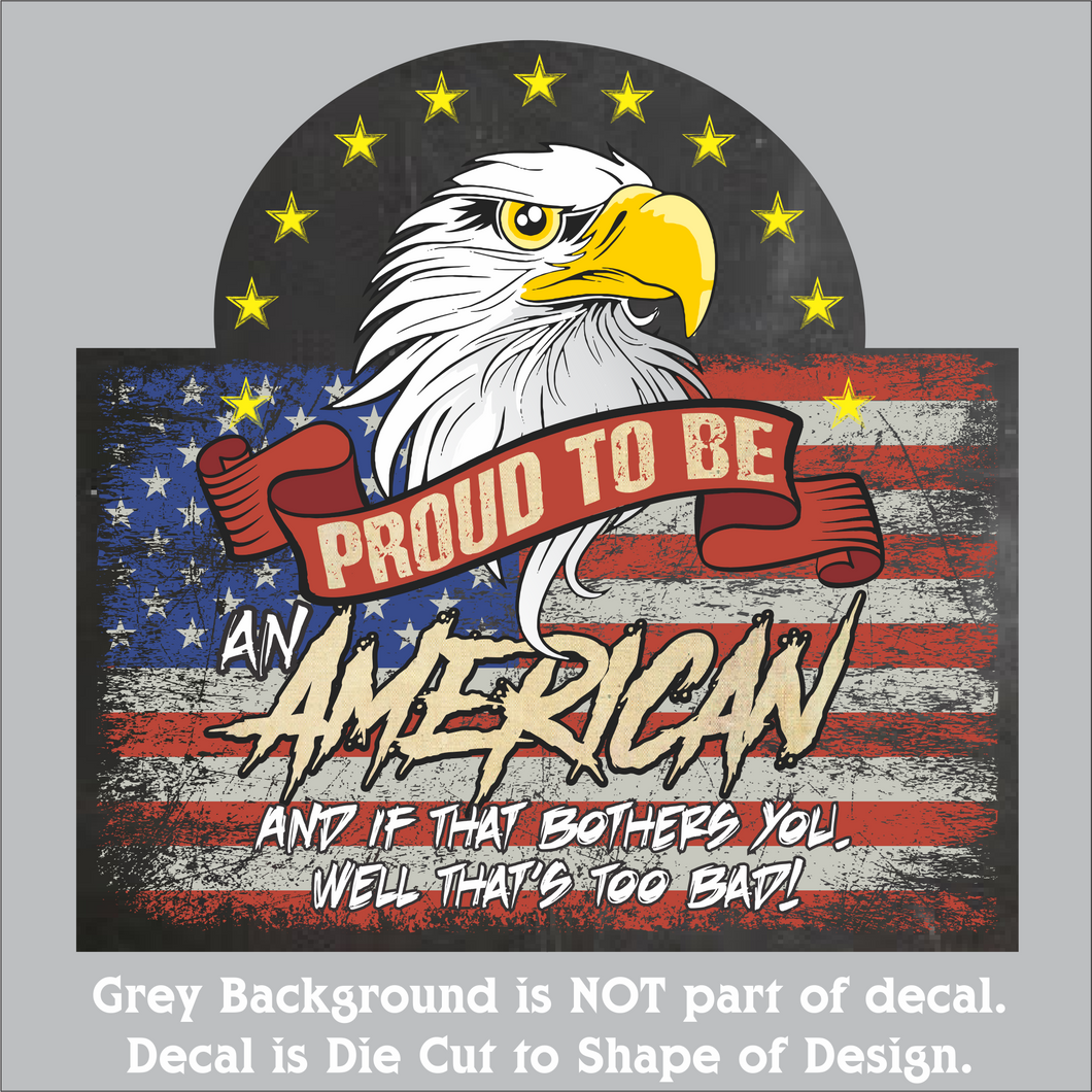 Proud to be an American - Hi-Performance Decal (4