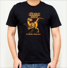 Load image into Gallery viewer, It's a Raptor Thing T-Shirt (15 Color Designs)