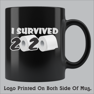 I Survived 2020 Coffee Mug (11oz and 15oz available)