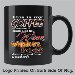This Is My Coffee (or is it) Coffee Mug (11oz and 15oz available)