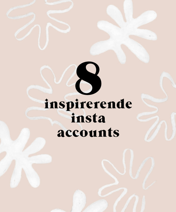 8 x De meest inspirerende Insta accounts