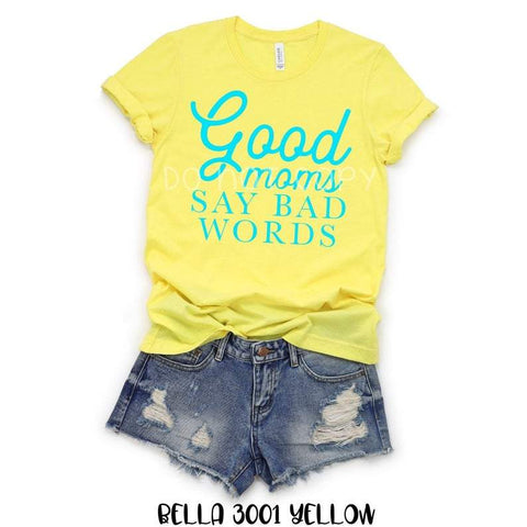 Good Mom's Say Bad Words - Teal