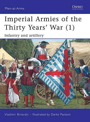 Imperial Armies of the Thirty Years War (1)