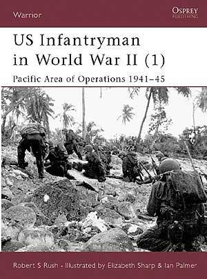 US Infantry in WWII (1) Pacific 1941-45