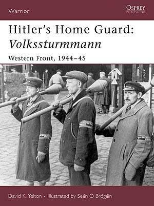Hilters Home Guard Volksturman Western Front 1944-45