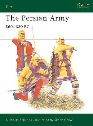 The Persian Army 560-33- BC