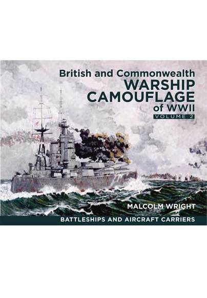 British and Commonwealth Warship Camouflage of WW II: Vol 2 (Hardback)