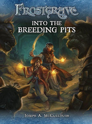 Frostgrave - In to the Breeding pits