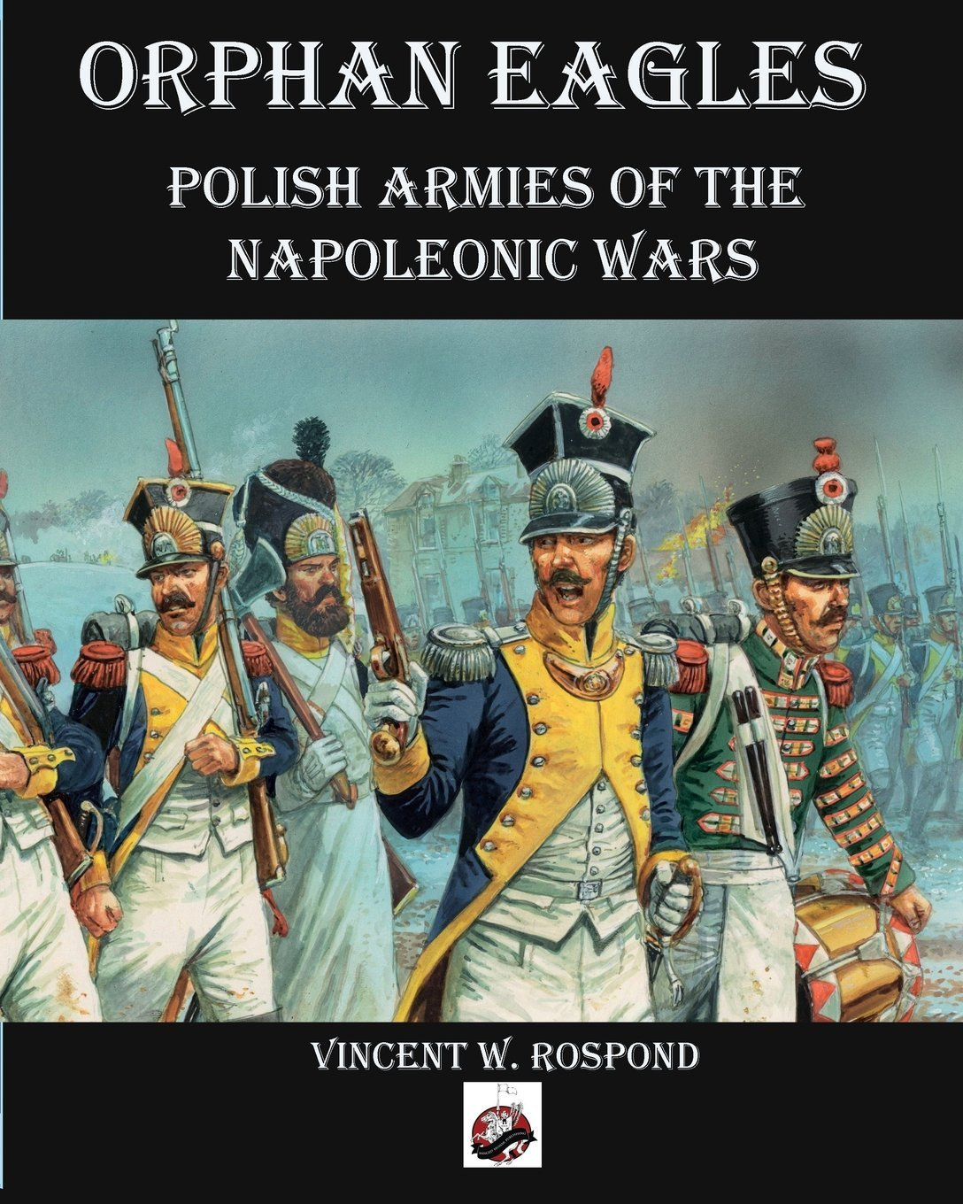 Orphan Eagles - Polish armies of the Napoleonic wars
