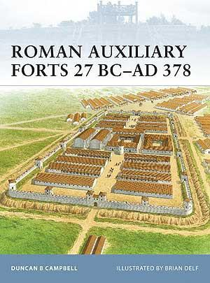 Roman Auxiliary Forts 27 BC-AD 378
