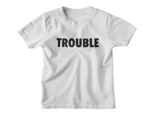 Trouble Kinder T-Shirt