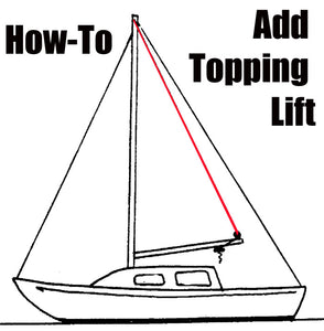 Installing A Topping Lift / Uphaul To Your Sailboat How To Guide