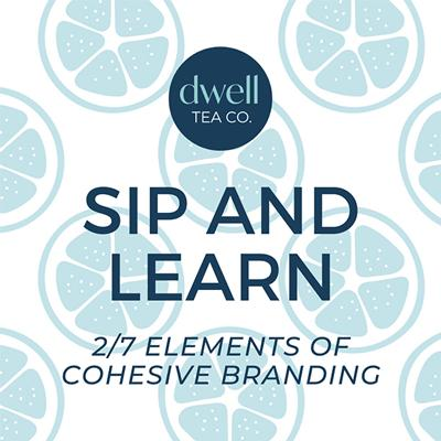 Sip and Learn: 7 Elements of Cohesive Branding